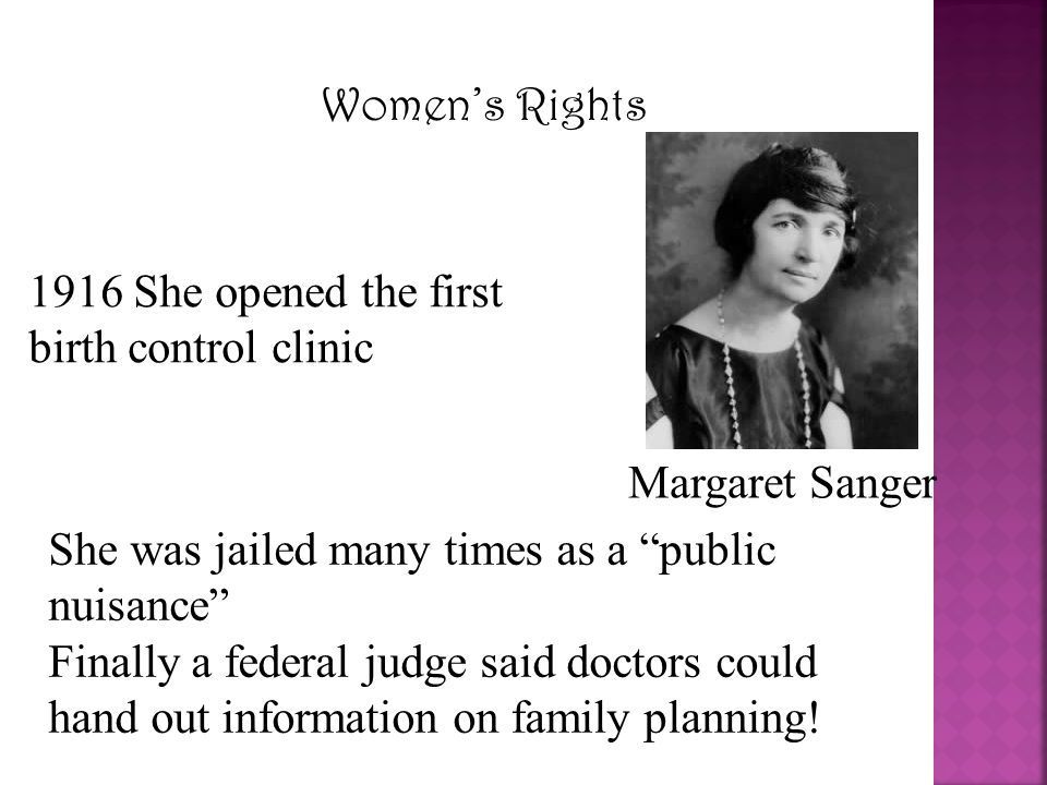 1916 She opened the first birth control clinic