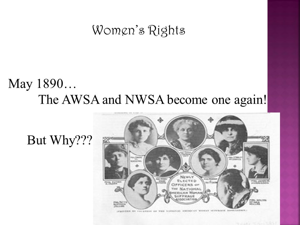 Women's Rights May 1890… The AWSA and NWSA become one again! But Why