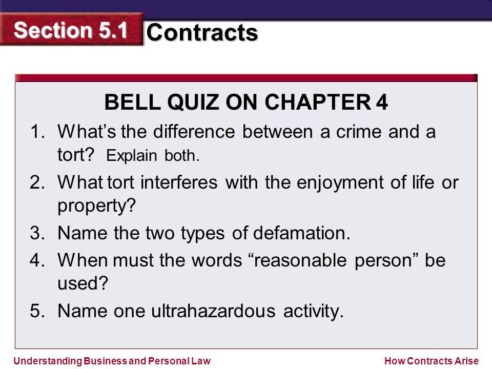 BELL QUIZ ON CHAPTER 4 What's the difference between a crime and a tort Explain both. What tort interferes with the enjoyment of life or property