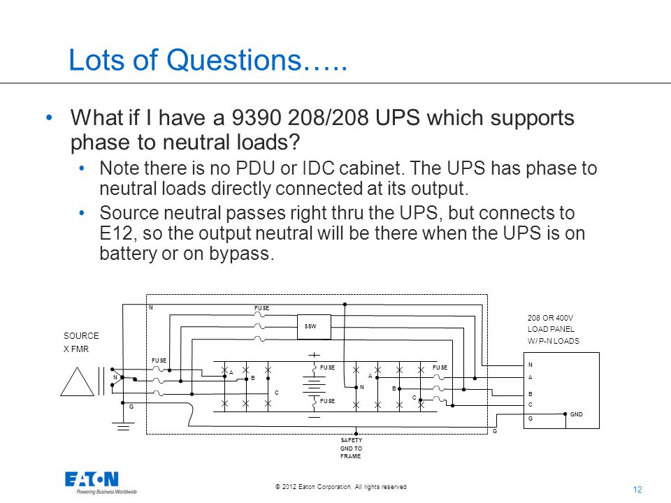 Lots of Questions….. What if I have a 9390 208/208 UPS which supports phase to neutral loads
