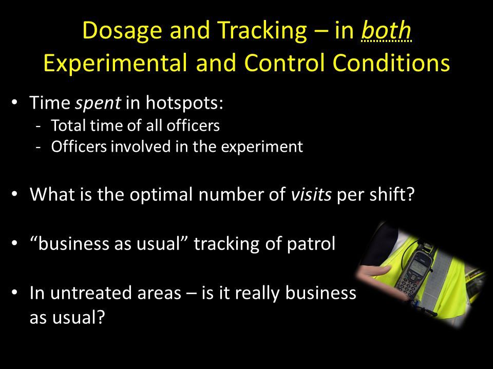 Dosage and Tracking – in both Experimental and Control Conditions