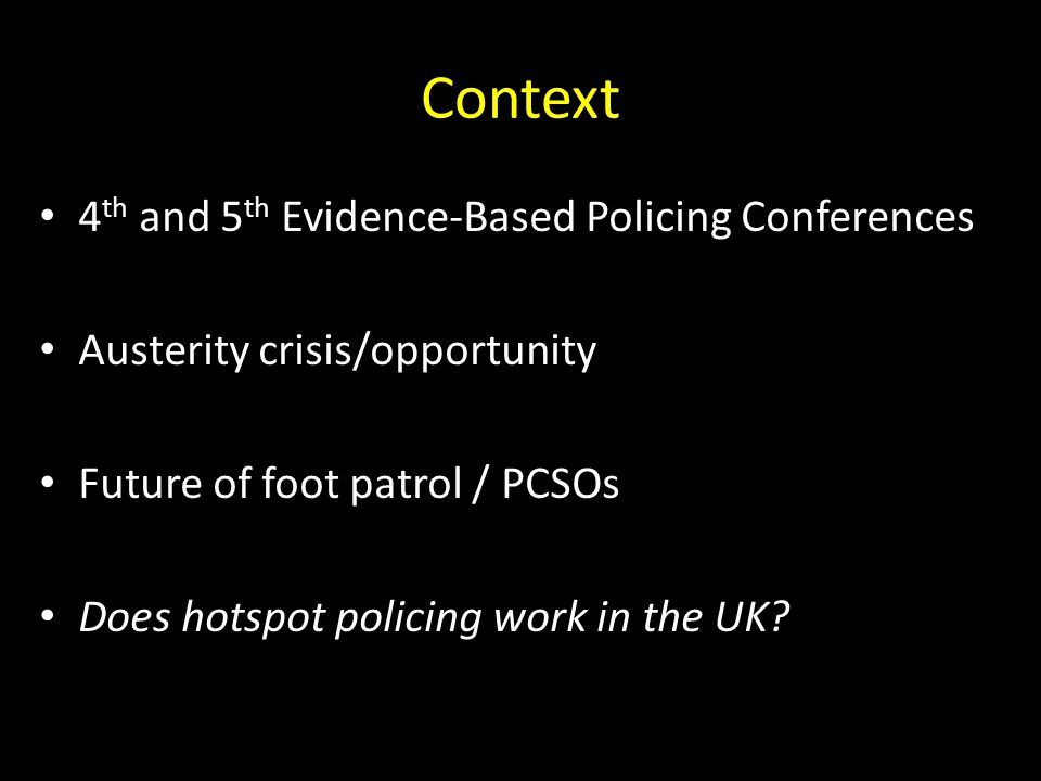 Context 4th and 5th Evidence-Based Policing Conferences
