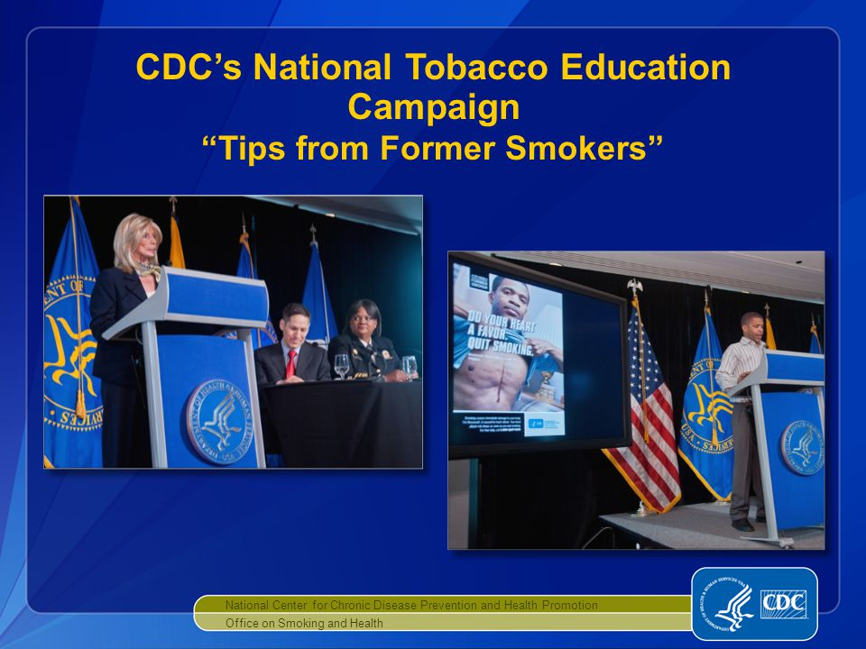 CDC's National Tobacco Education Campaign Tips from Former Smokers