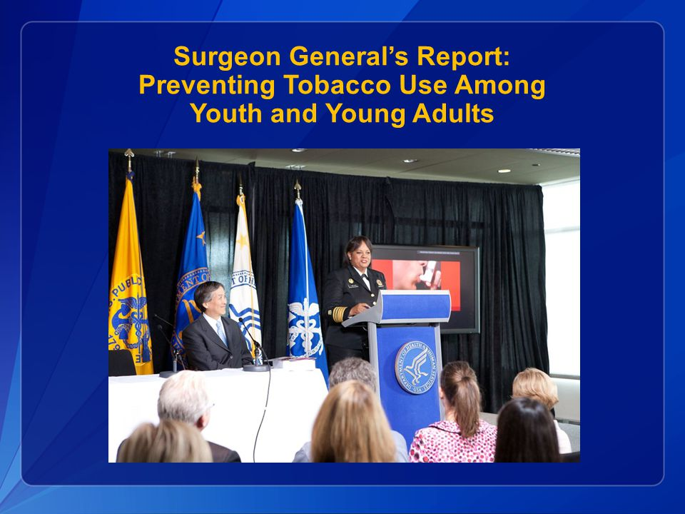 Surgeon General's Report: Preventing Tobacco Use Among Youth and Young Adults