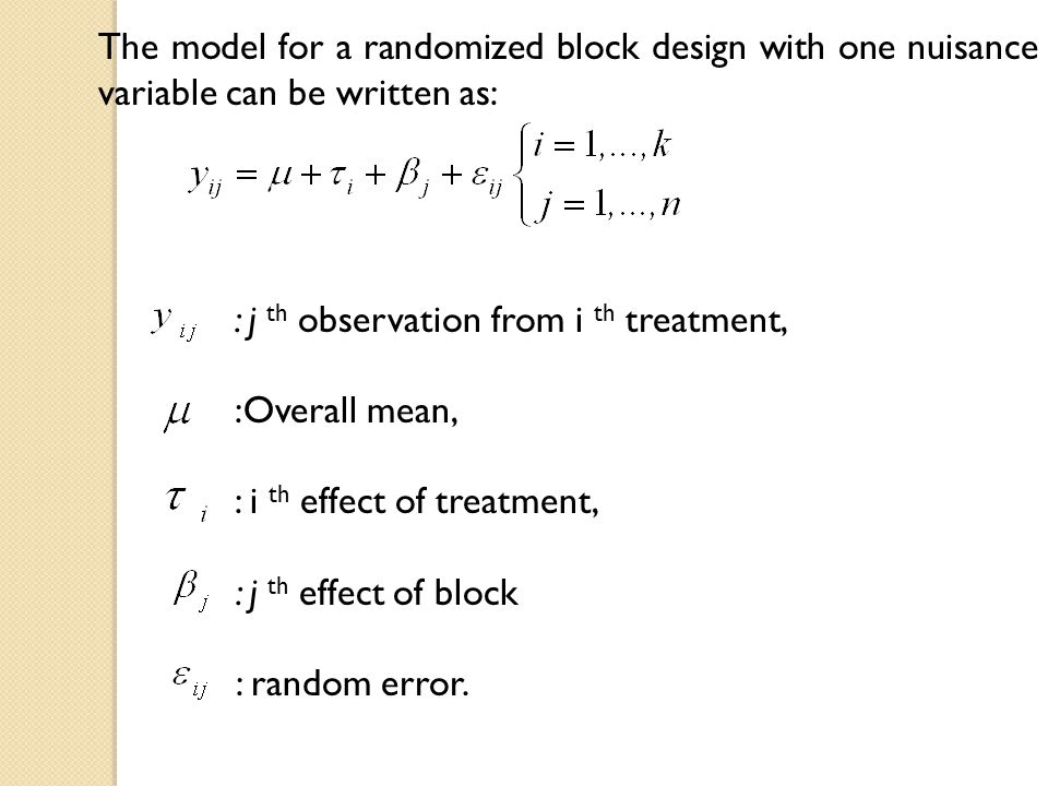 The model for a randomized block design with one nuisance variable can be written as: