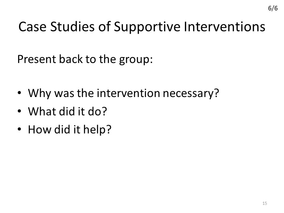 Case Studies of Supportive Interventions