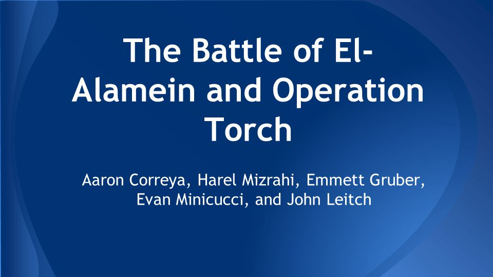 The Battle of El-Alamein and Operation Torch