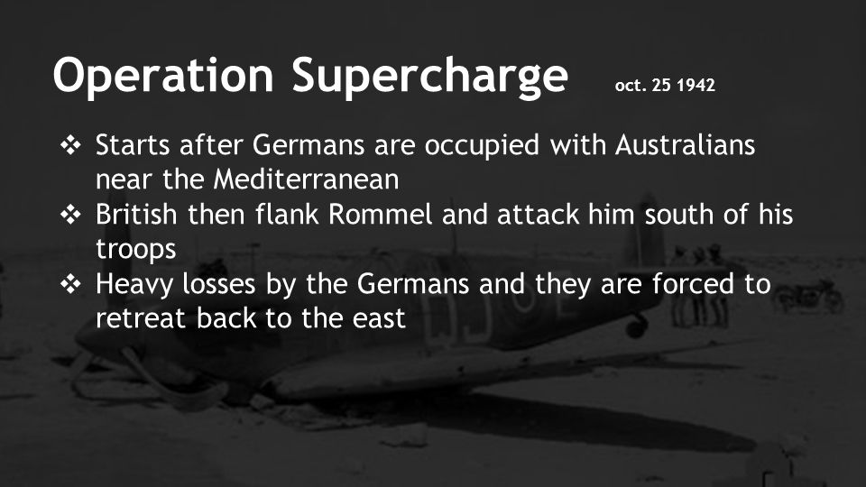 Operation Supercharge oct. 25 1942
