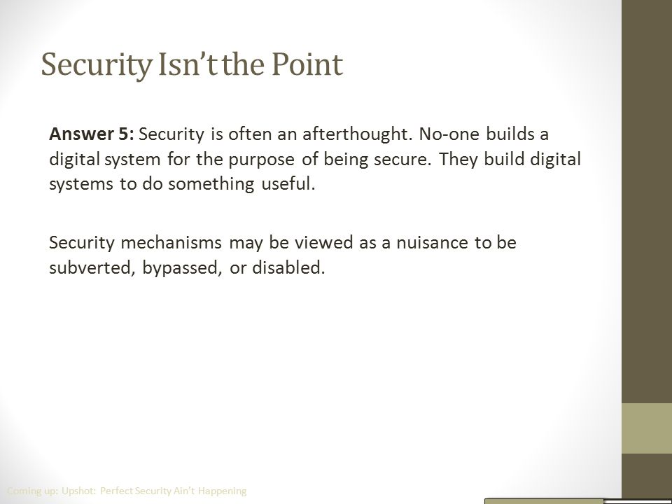 Security Isn't the Point