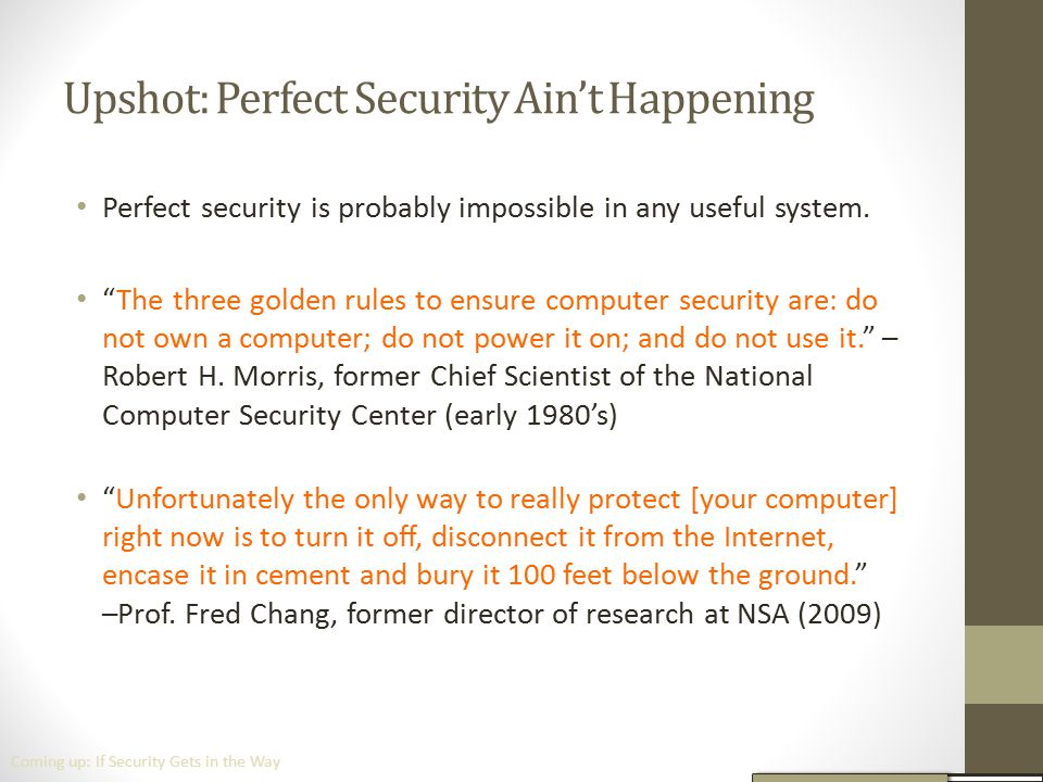 Upshot: Perfect Security Ain't Happening