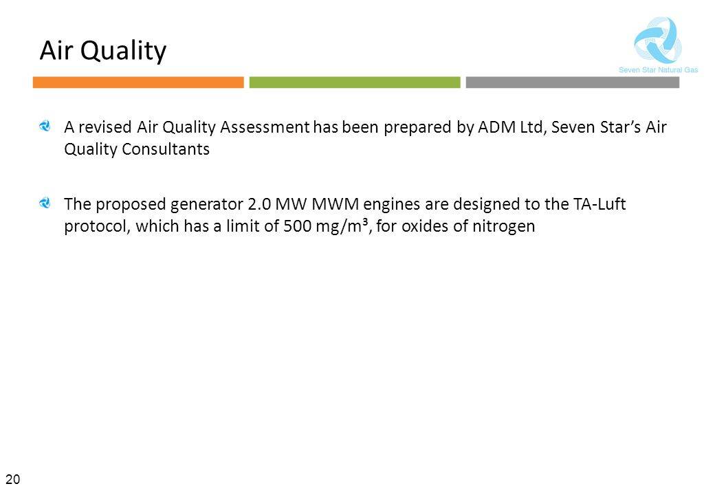 Air Quality A revised Air Quality Assessment has been prepared by ADM Ltd, Seven Star's Air Quality Consultants.