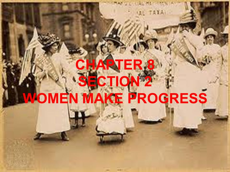 CHAPTER 8 SECTION 2 WOMEN MAKE PROGRESS