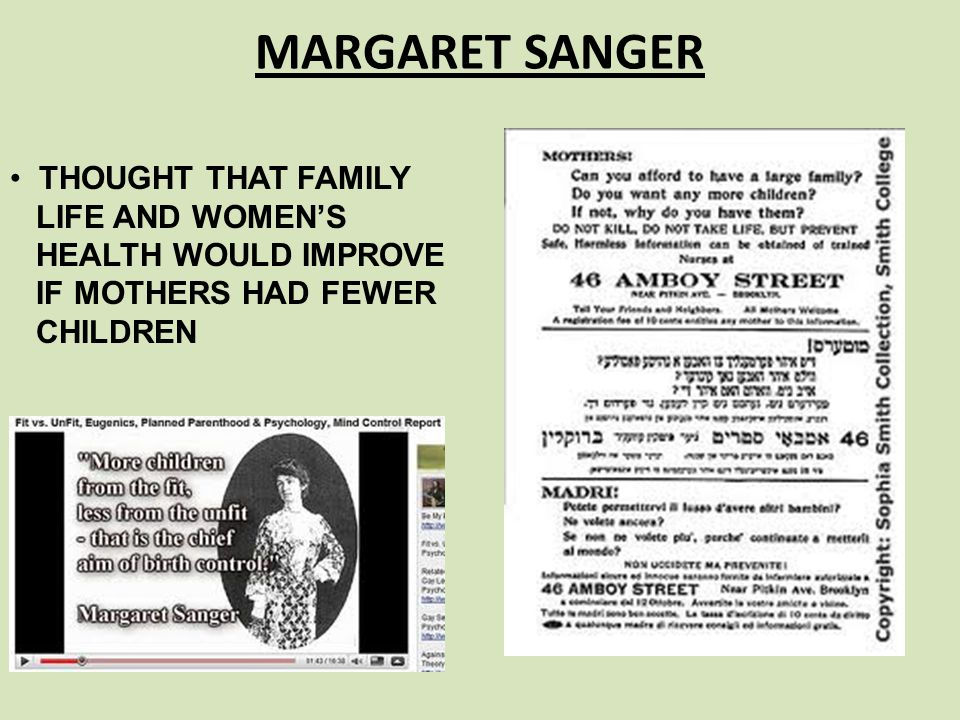 MARGARET SANGER THOUGHT THAT FAMILY LIFE AND WOMEN'S