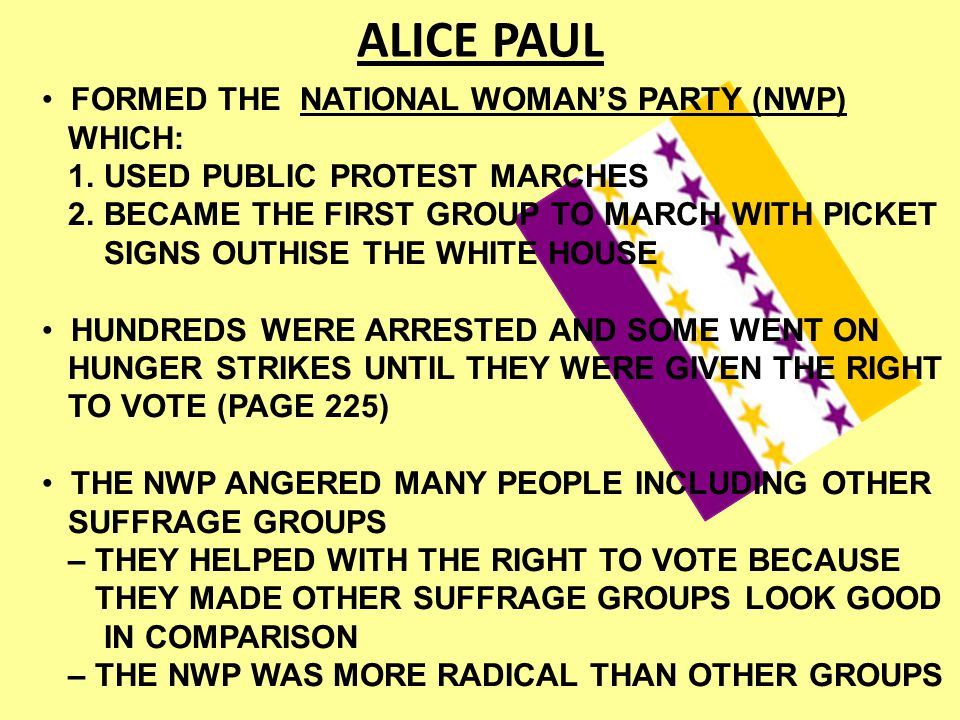 ALICE PAUL FORMED THE NATIONAL WOMAN'S PARTY (NWP) WHICH: