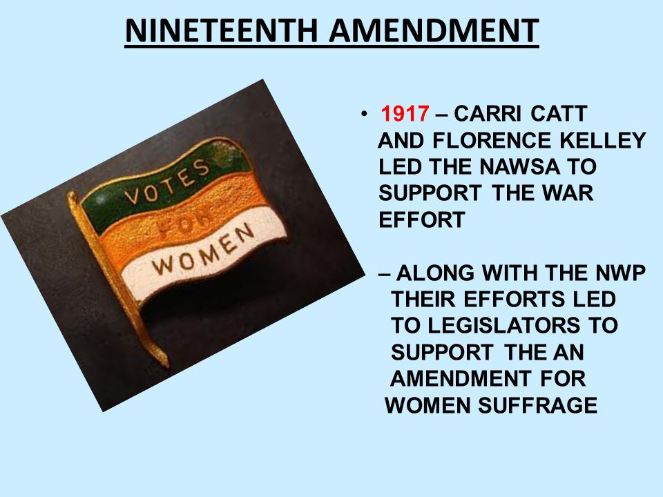 NINETEENTH AMENDMENT 1917 – CARRI CATT AND FLORENCE KELLEY