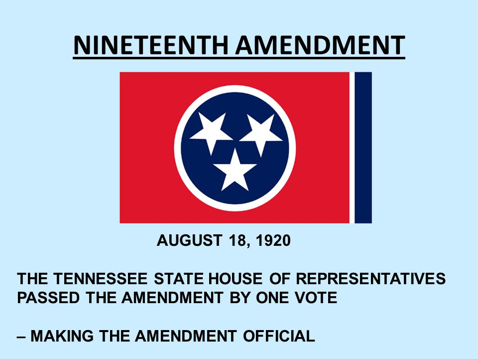 NINETEENTH AMENDMENT AUGUST 18, 1920