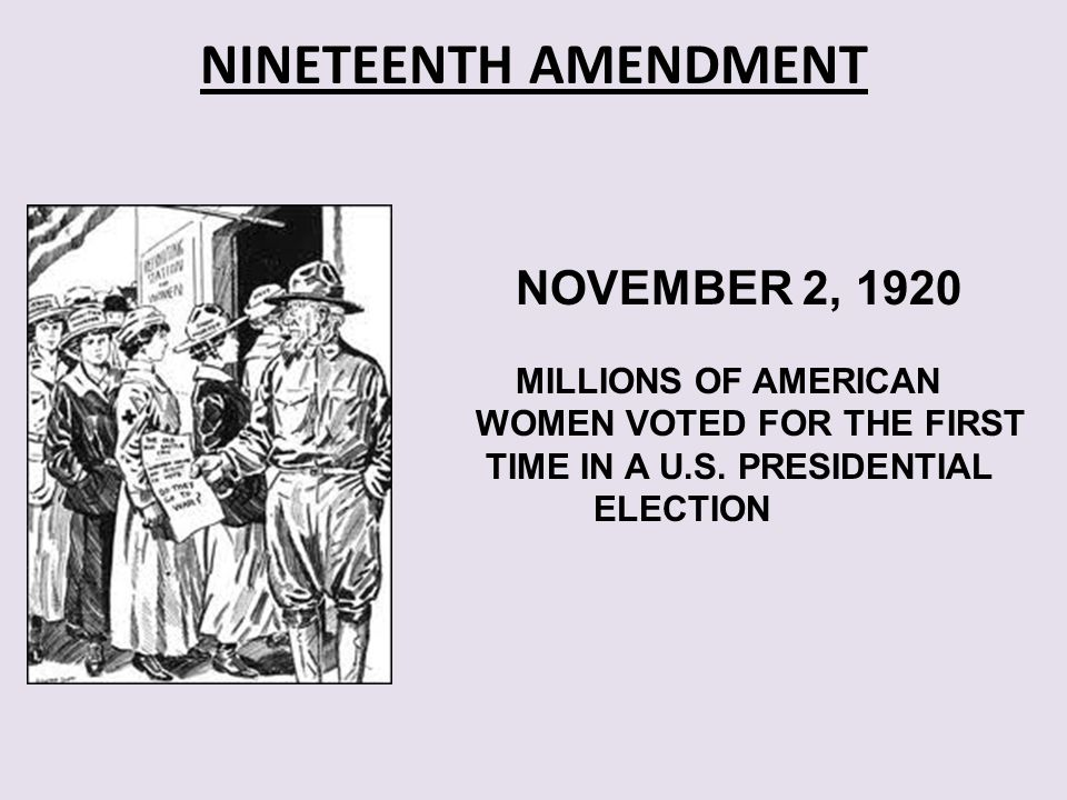 NINETEENTH AMENDMENT NOVEMBER 2, 1920 MILLIONS OF AMERICAN