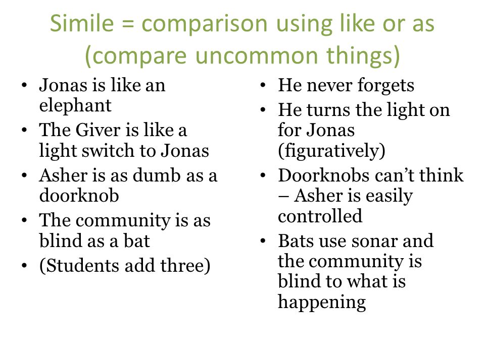 Simile = comparison using like or as (compare uncommon things)