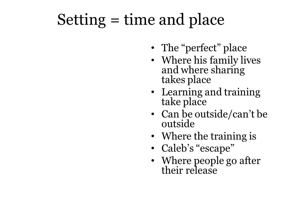Setting = time and place