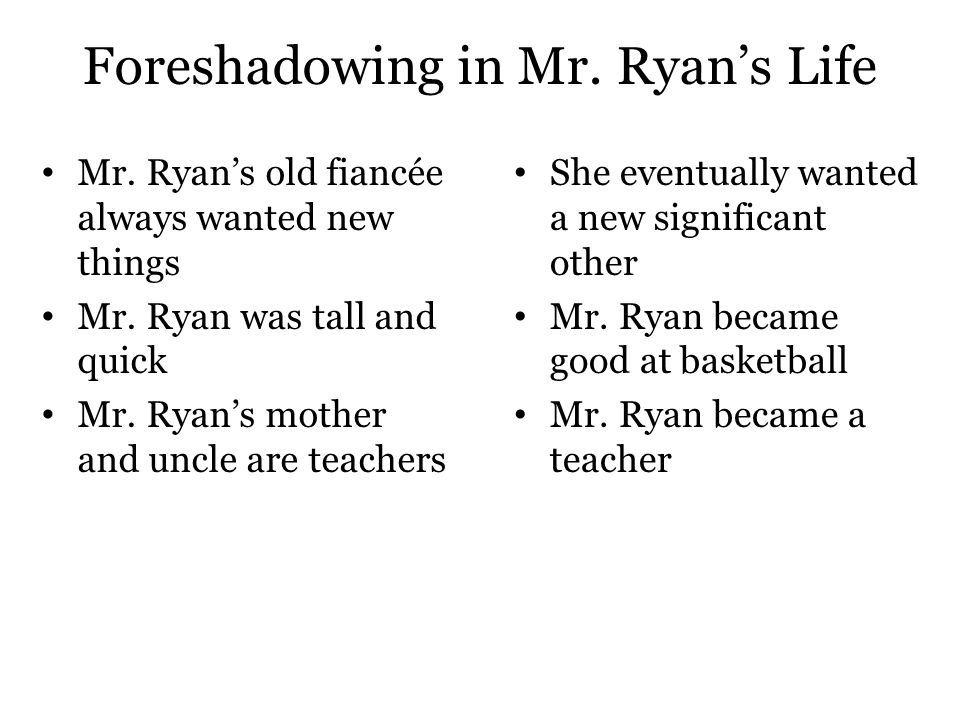 Foreshadowing in Mr. Ryan's Life