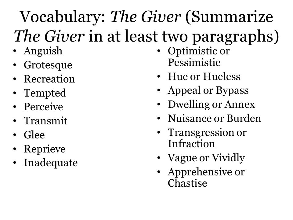 Vocabulary: The Giver (Summarize The Giver in at least two paragraphs)