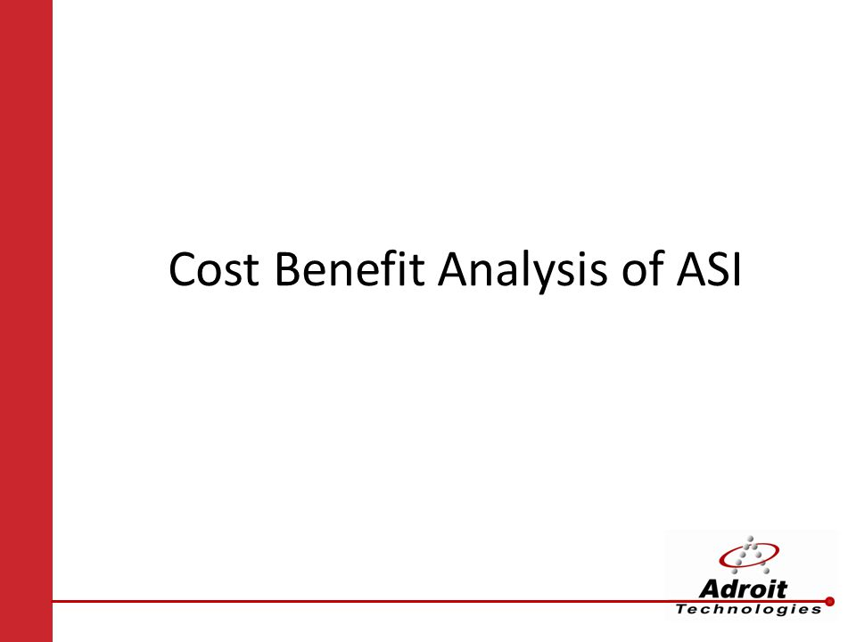 Cost Benefit Analysis of ASI