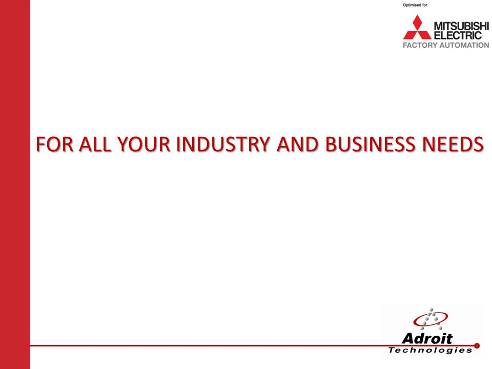 FOR ALL YOUR INDUSTRY AND BUSINESS NEEDS