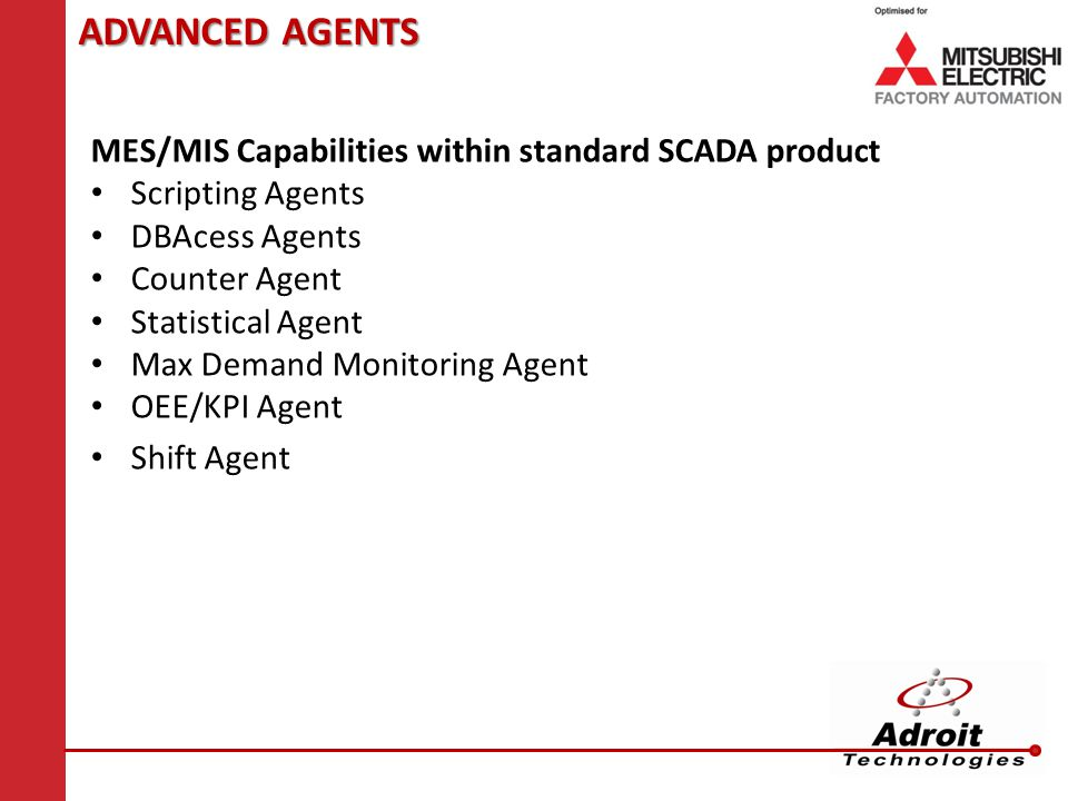 ADVANCED AGENTS MES/MIS Capabilities within standard SCADA product