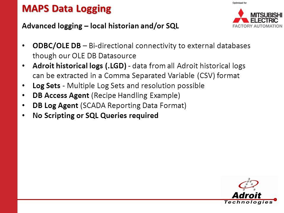 MAPS Data Logging Advanced logging – local historian and/or SQL