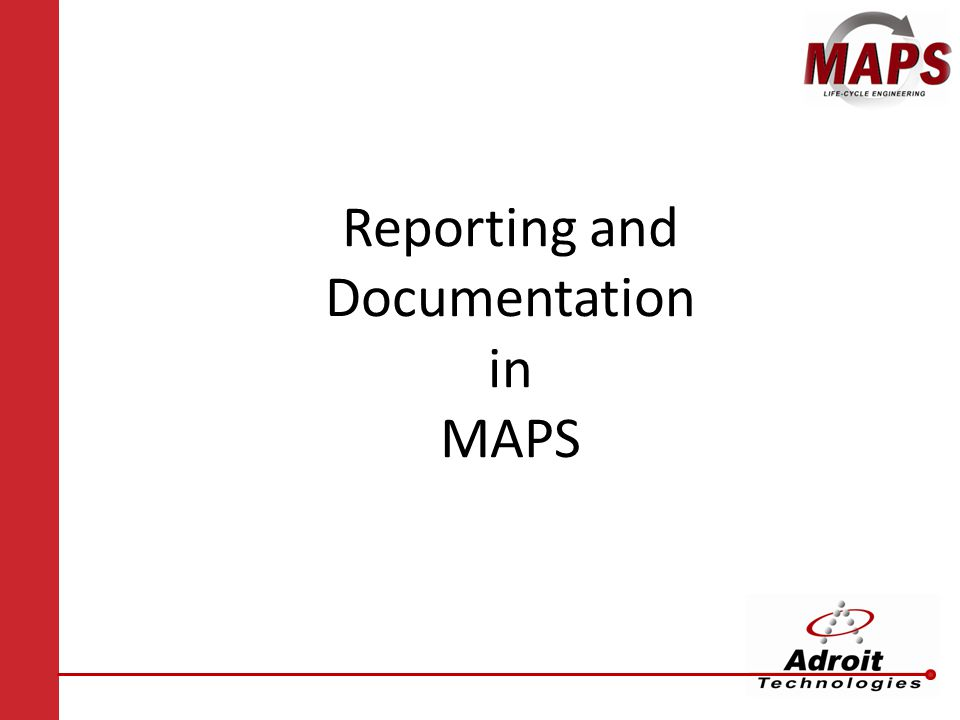 Reporting and Documentation in MAPS