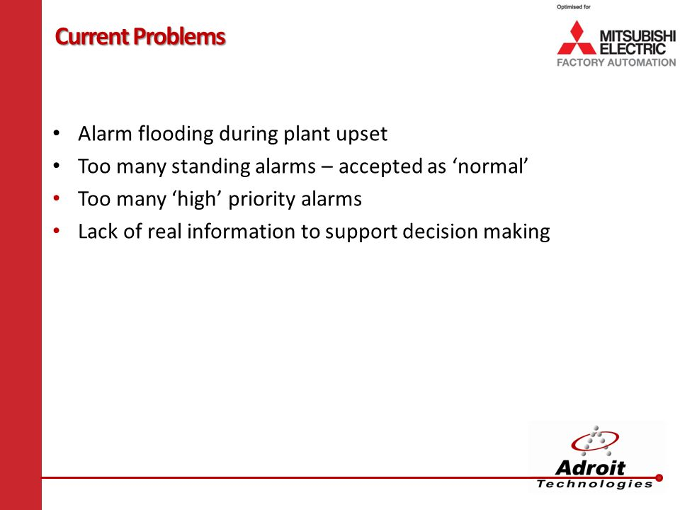 Current Problems Alarm flooding during plant upset