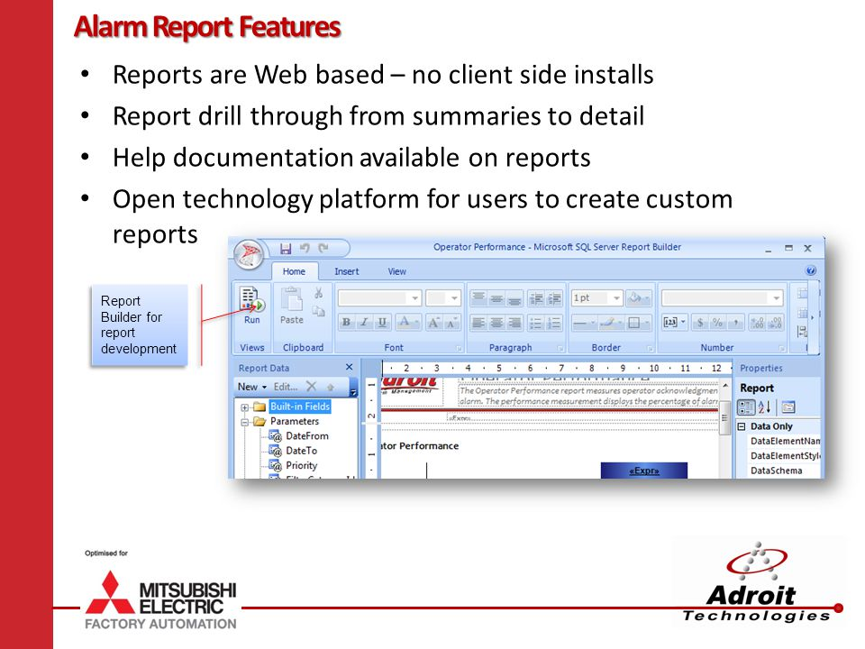 Alarm Report Features Reports are Web based – no client side installs