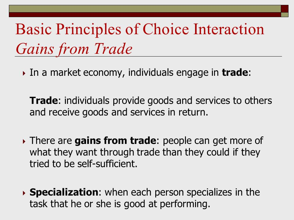 Basic Principles of Choice Interaction Gains from Trade