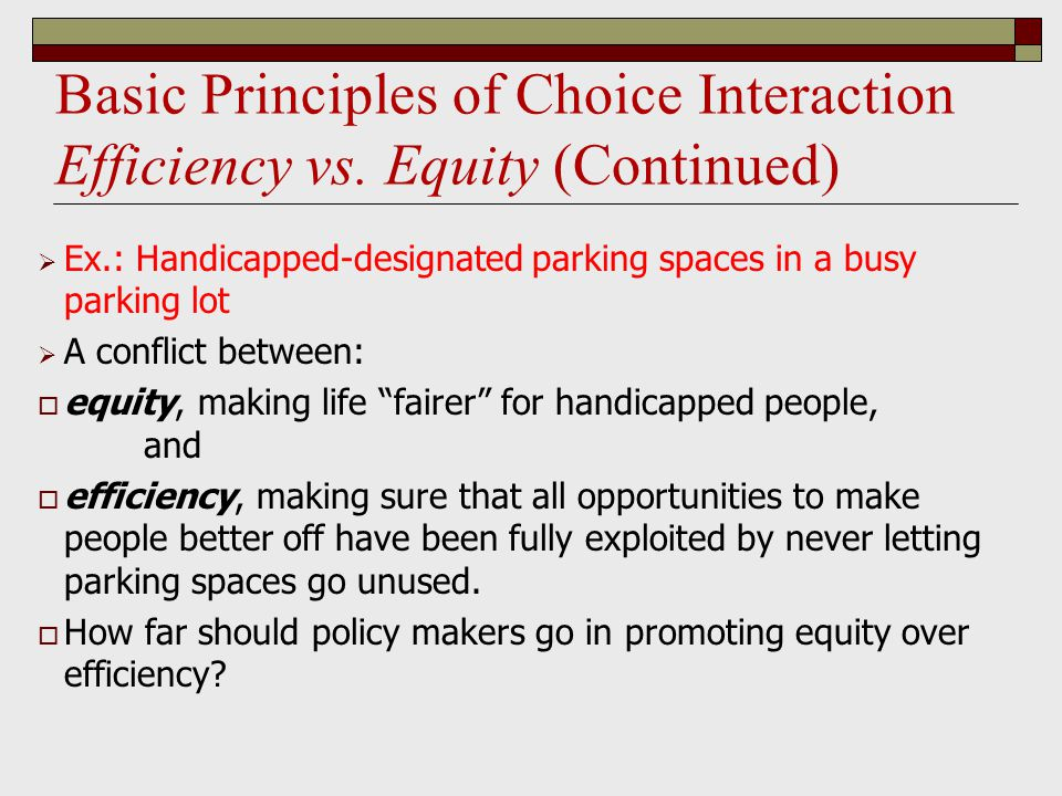 Basic Principles of Choice Interaction Efficiency vs