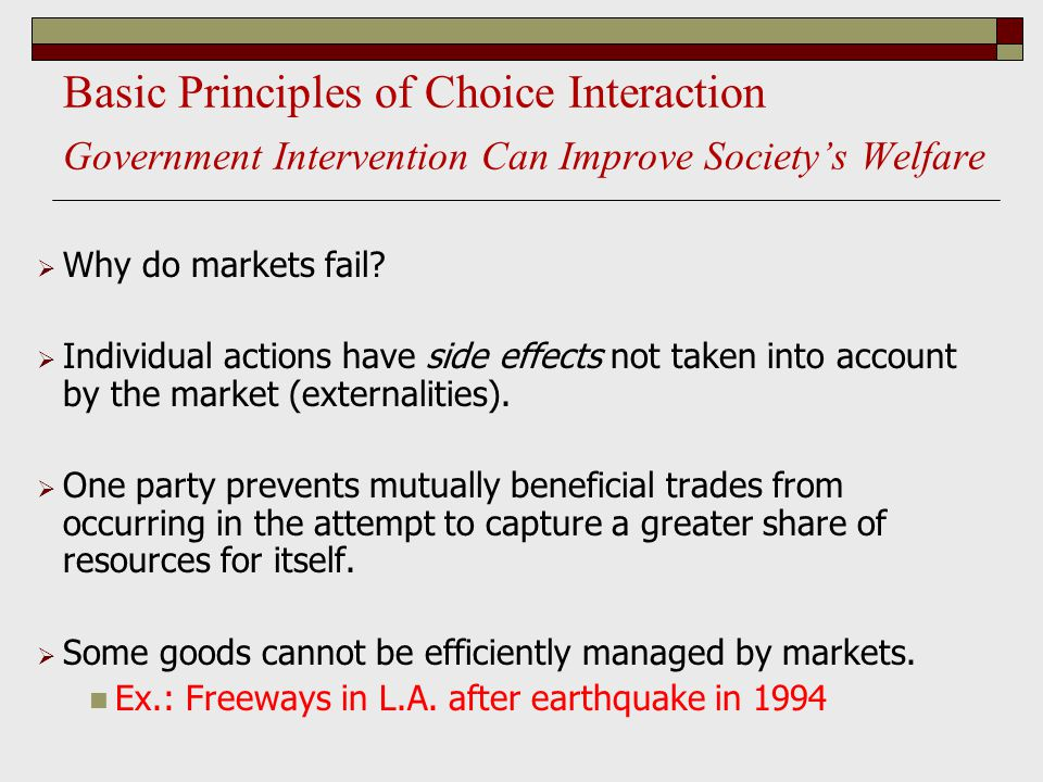 Basic Principles of Choice Interaction Government Intervention Can Improve Society's Welfare