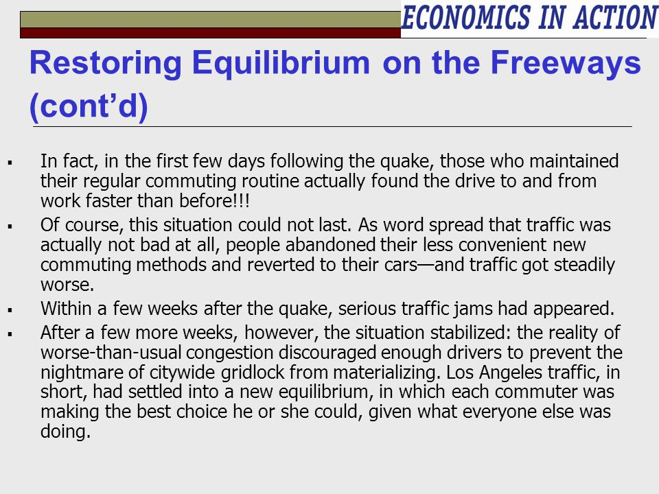 Restoring Equilibrium on the Freeways (cont'd)
