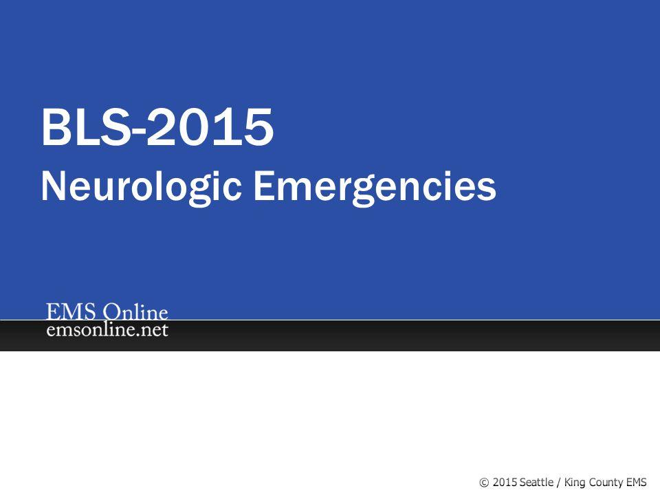 BLS-2015 Neurologic Emergencies