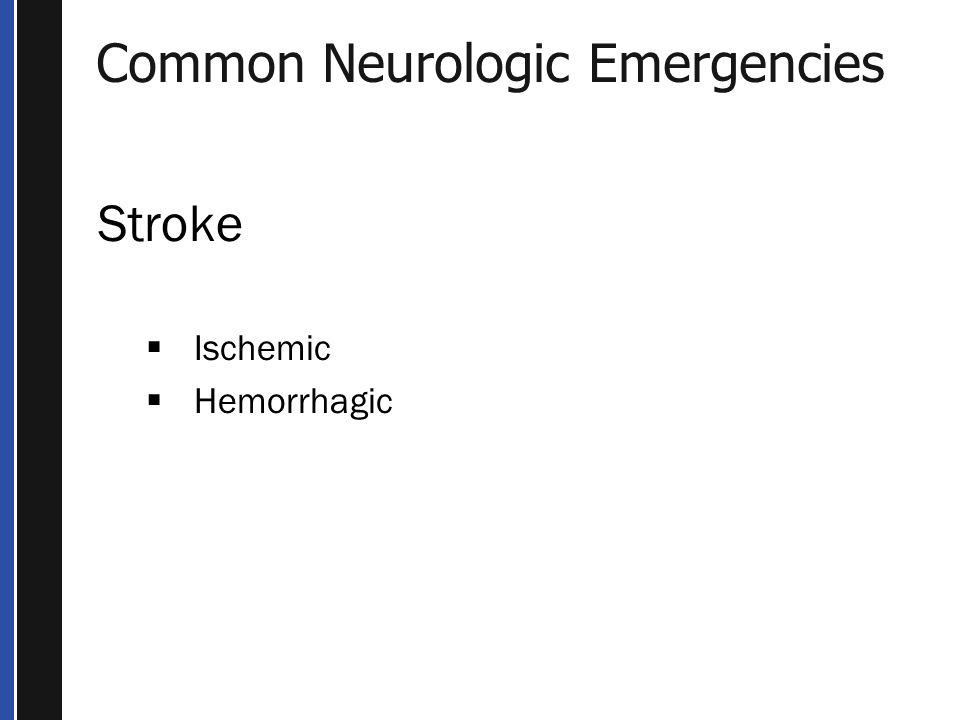 Common Neurologic Emergencies