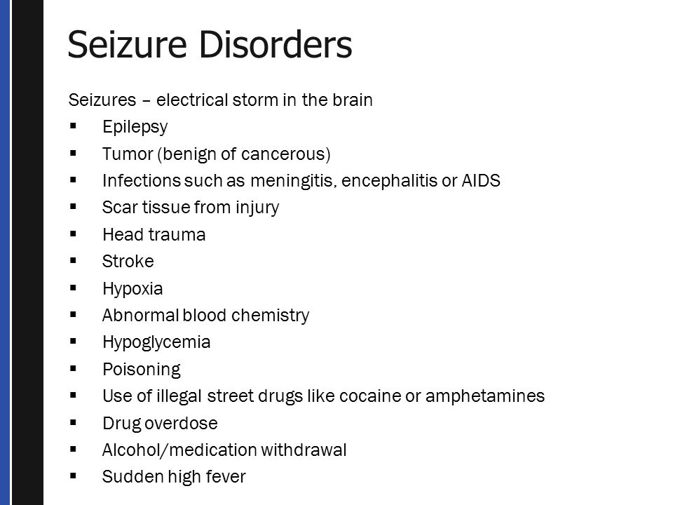 Seizure Disorders Seizures – electrical storm in the brain Epilepsy