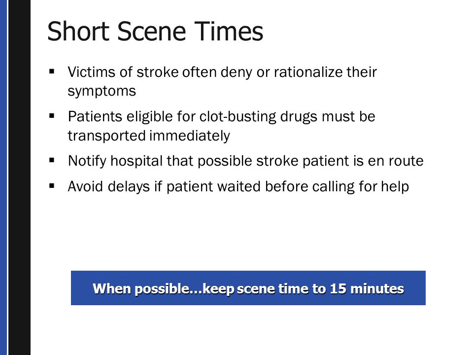 When possible…keep scene time to 15 minutes