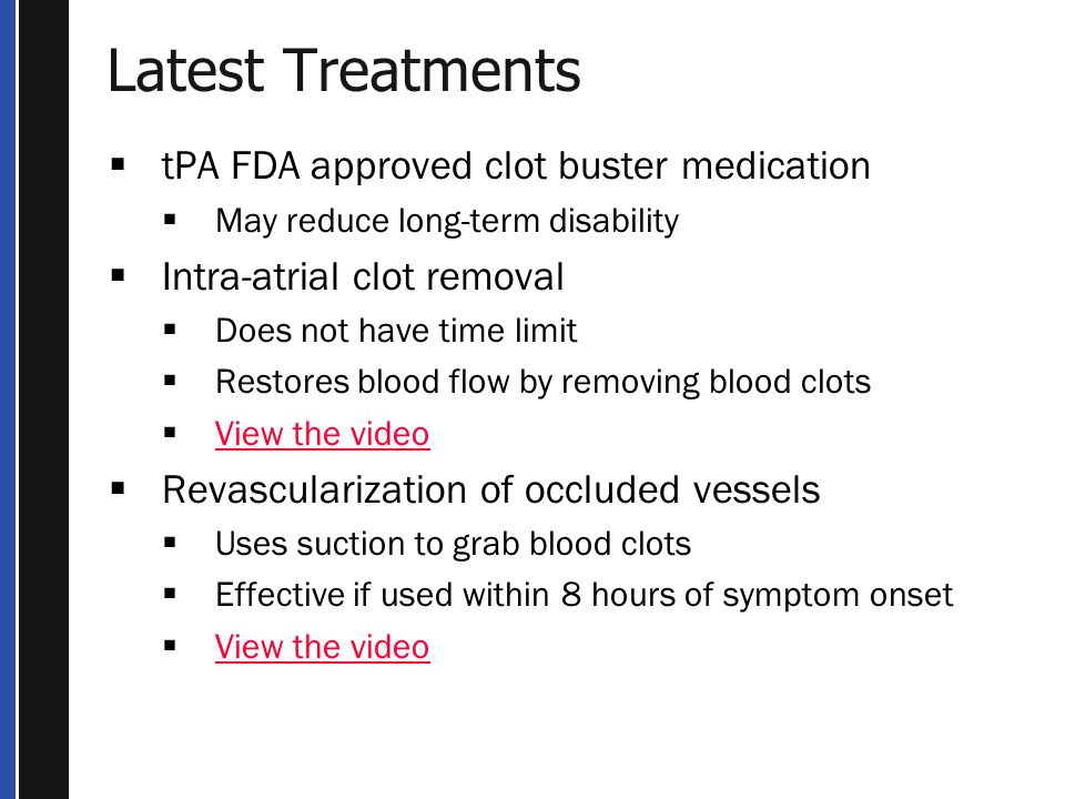 Latest Treatments tPA FDA approved clot buster medication