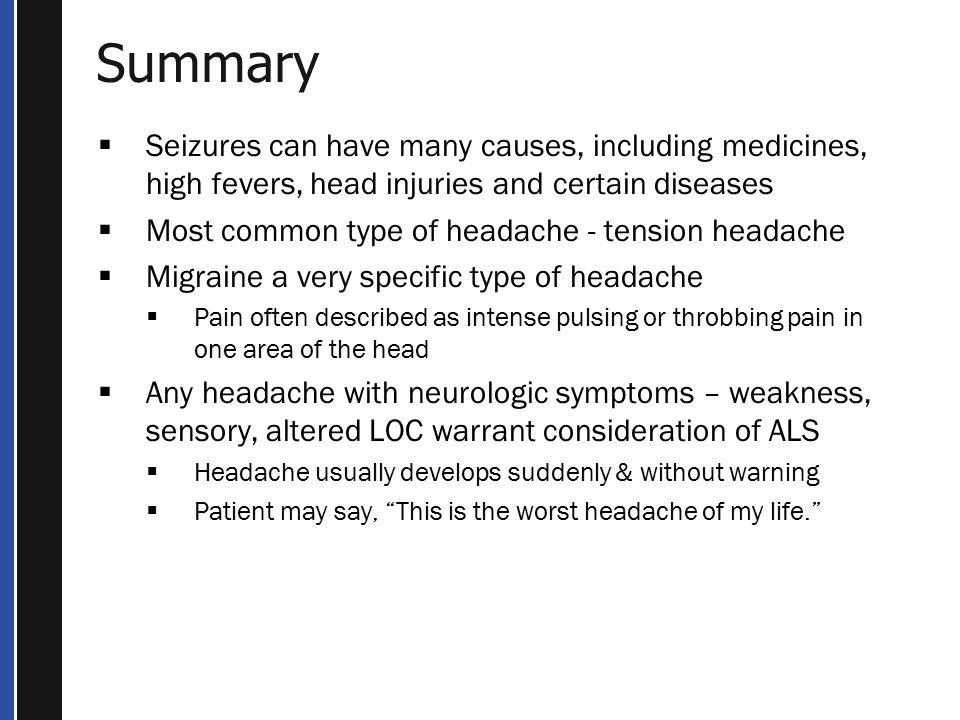 Summary Seizures can have many causes, including medicines, high fevers, head injuries and certain diseases.