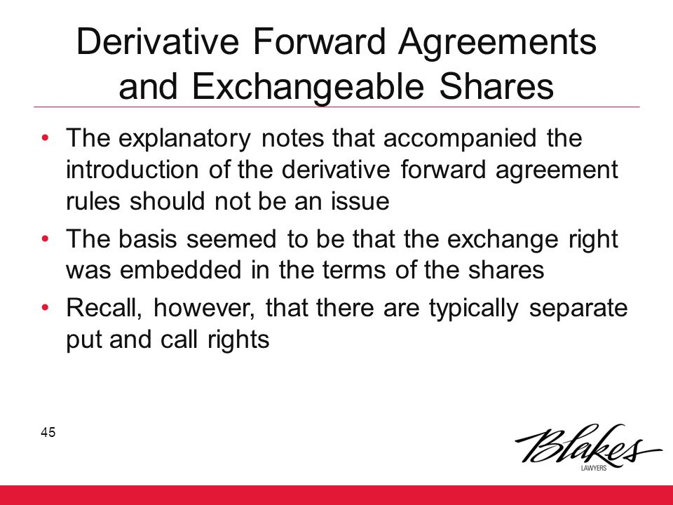 Derivative Forward Agreements and Exchangeable Shares