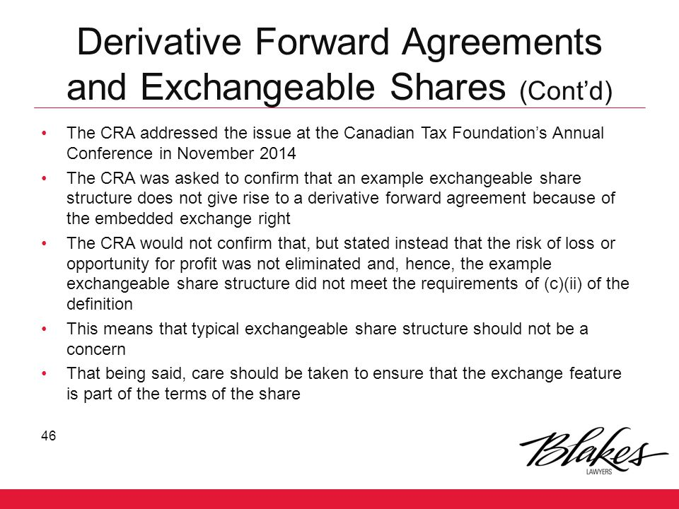 Derivative Forward Agreements and Exchangeable Shares (Cont'd)
