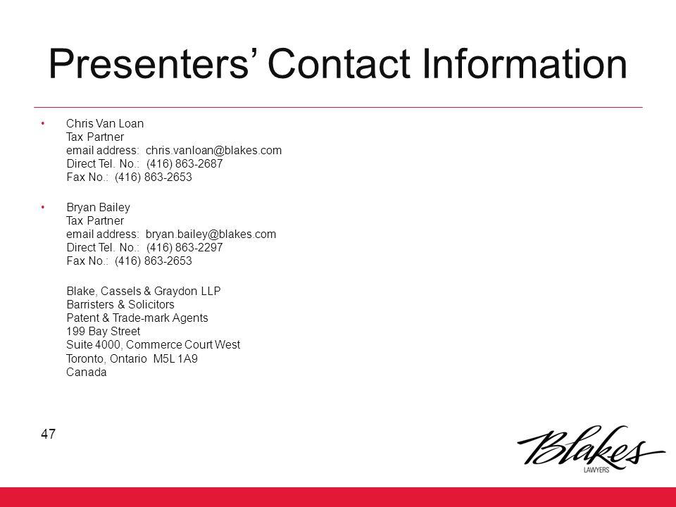 Presenters' Contact Information Chris Van Loan. Tax Partner. email address: chris.vanloan@blakes.com.