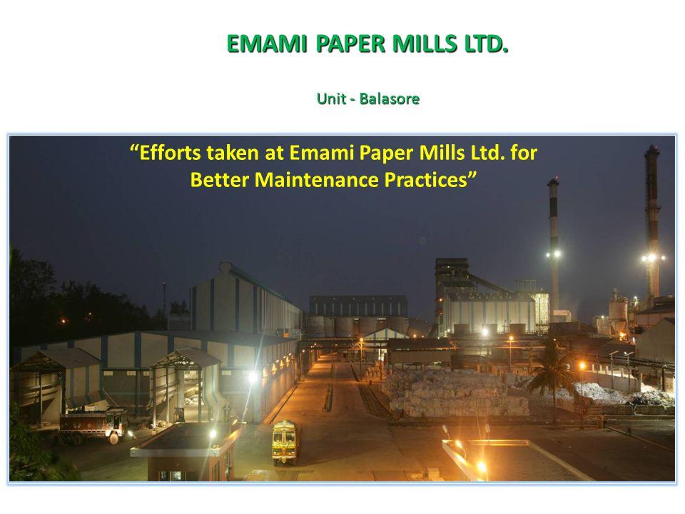 EMAMI PAPER MILLS LTD. Unit - Balasore. Efforts taken at Emami Paper Mills Ltd.