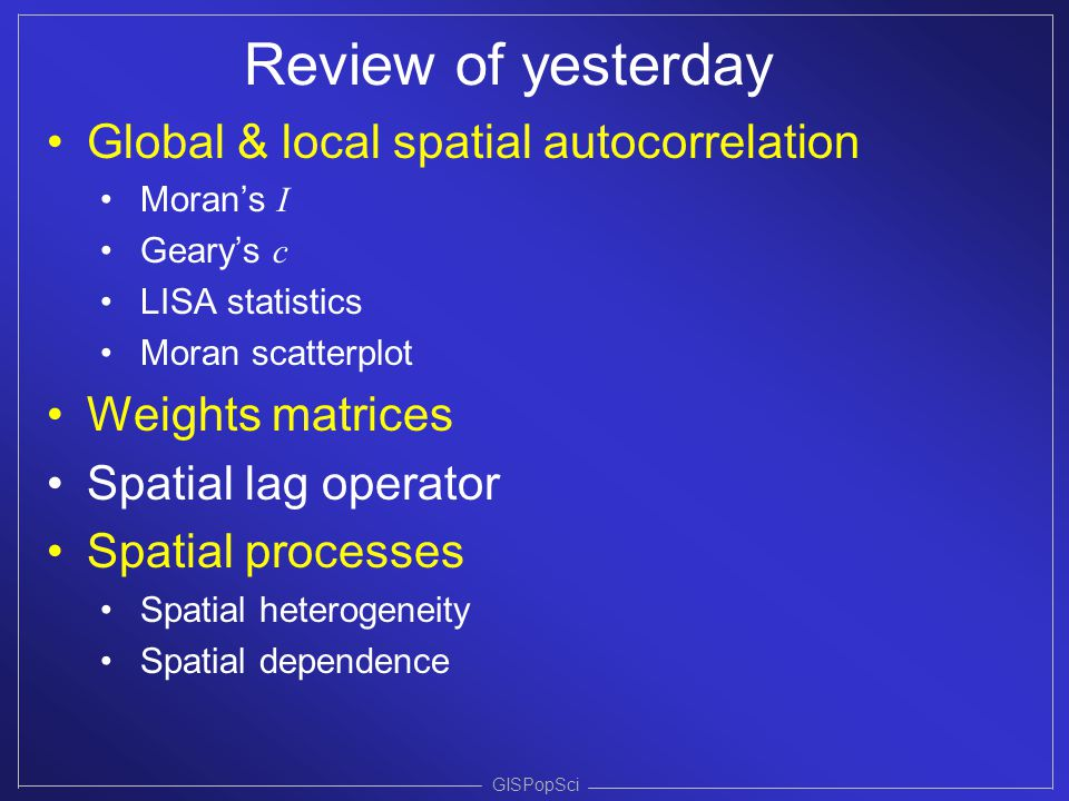 Review of yesterday Global & local spatial autocorrelation