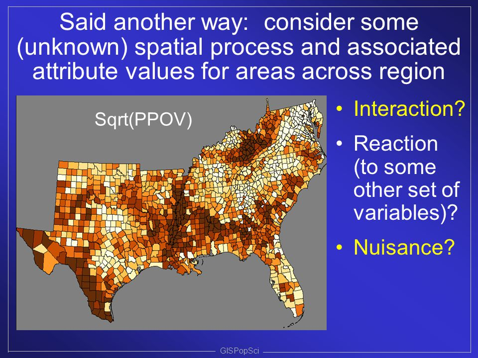 Said another way: consider some (unknown) spatial process and associated attribute values for areas across region
