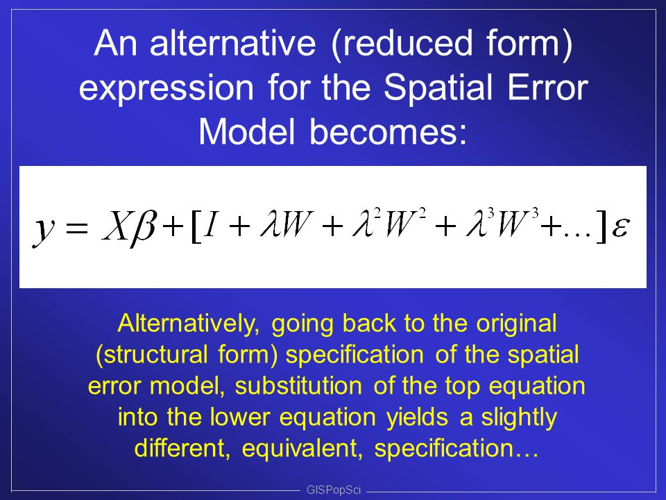 An alternative (reduced form) expression for the Spatial Error Model becomes:
