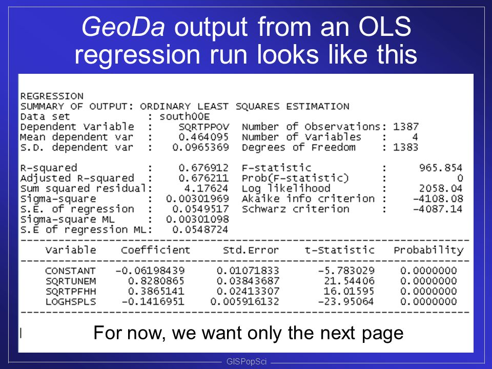 GeoDa output from an OLS regression run looks like this